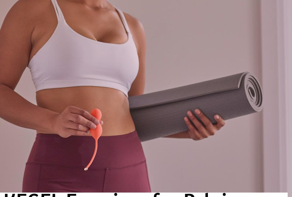 KEGEL Exercises for Pelvic Floor Strengthening!
